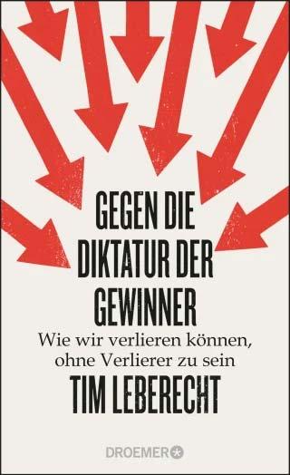 Cover: Gegen die Diktatur der Gewinner - Wie wir verlieren können, ohne Verlierer zu sein