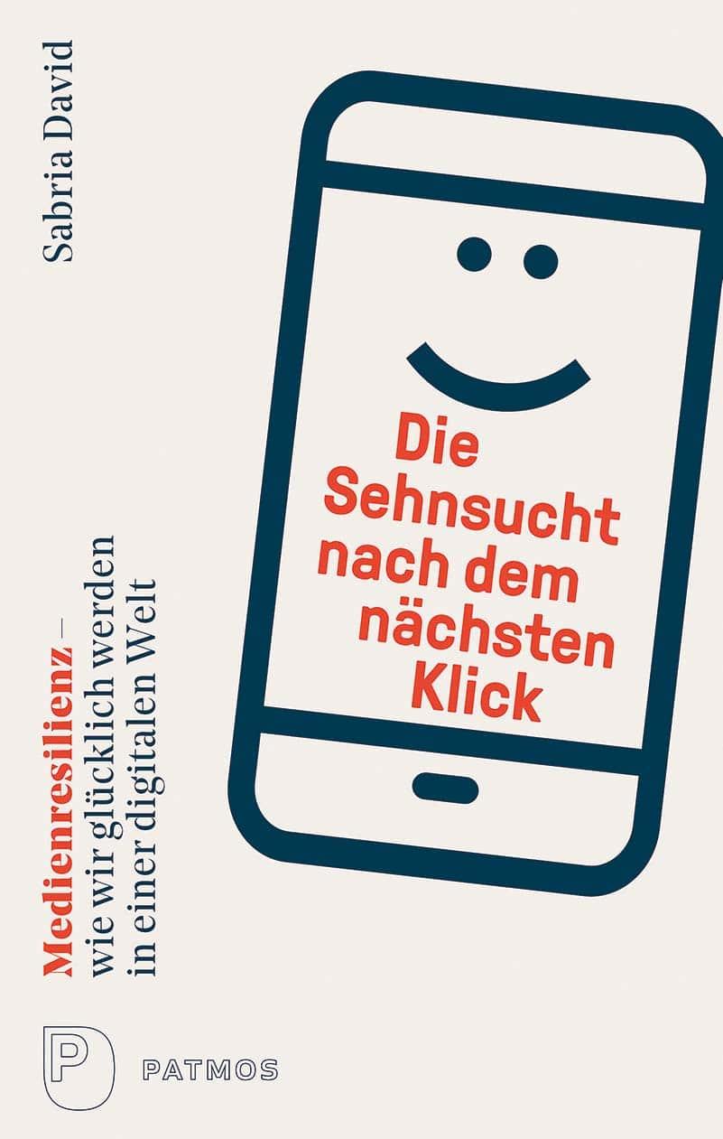 Die Sehnsucht nach dem nächsten Klick: Medienresilienz - wie wir glücklich werden in einer digitalen Welt